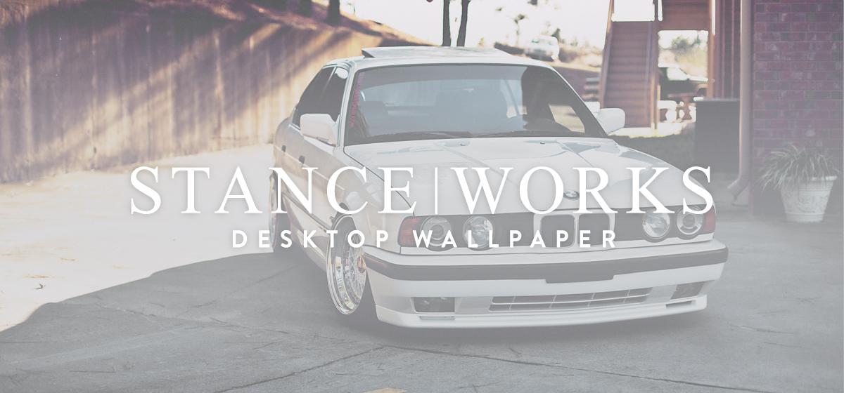 StanceWorks Wallpaper - Ralph Ruiz's S52-Swapped E34