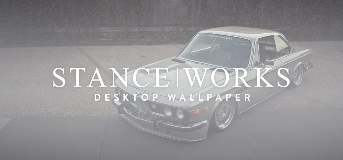 StanceWorks Wallpaper - the S|W E9