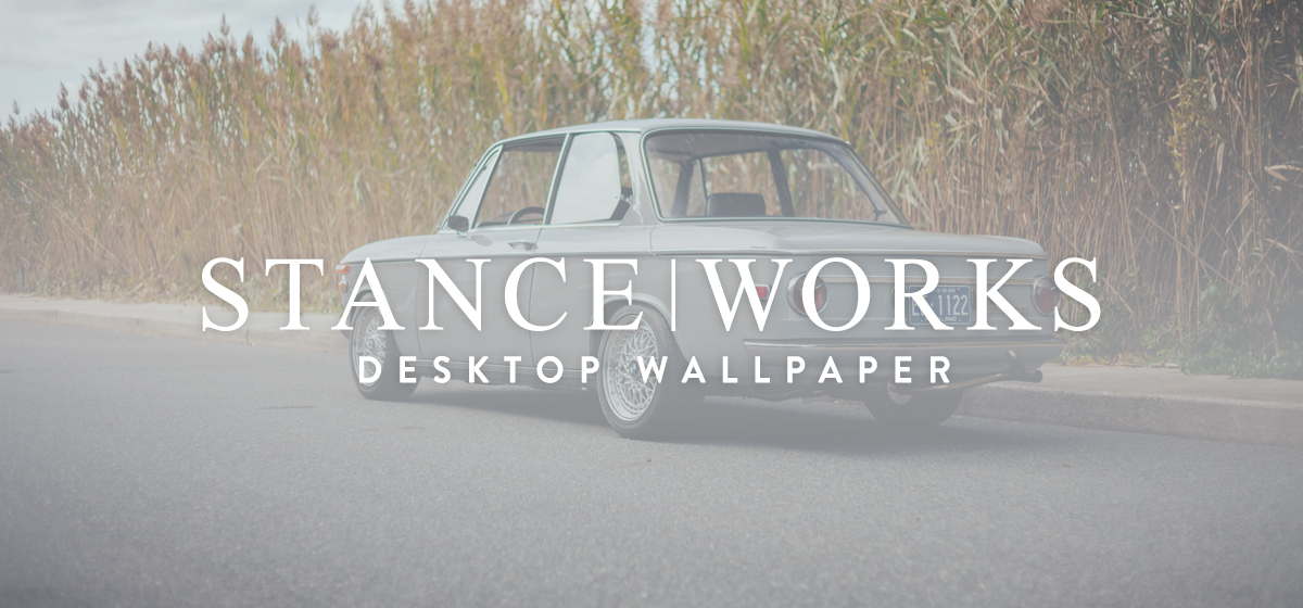 StanceWorks Wallpaper - Bruce Carr's 1969 BMW 2002