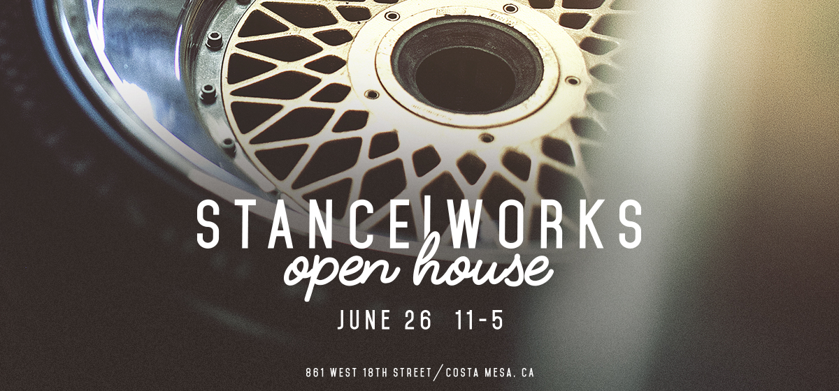 Sunday, June 26th, 2016 - StanceWorks' First-Ever Open House