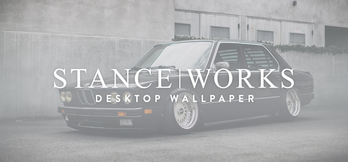 "StanceWorks Wallpaper - Riley Stair's BMW E28 ""540i"""